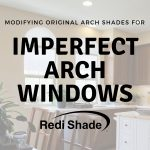 Modifying a Shade for an Imperfect Arch