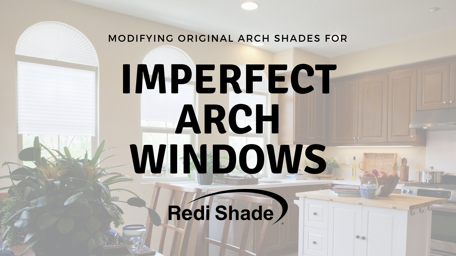 How To Modify A Shade For An Imperfect Arch Made In The Shade