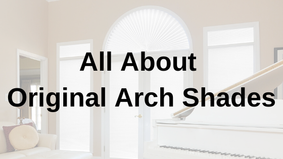 All About Original Arch Shades