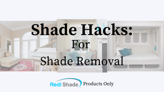 shade hacks for shade removal