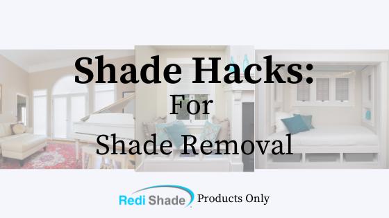 shade hacks for shade removal