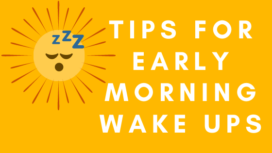 tips early morning wake ups