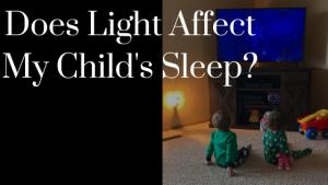 Does light affect my child's sleep?