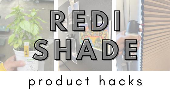 Redi Shade Product Hacks